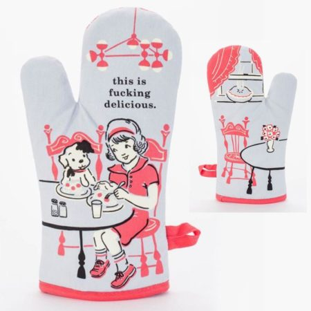 "Funny oven mitt that says ""this is fucking delicious."