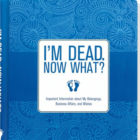 Practical planner helps you plan for your death and assist others with your wishes and final words