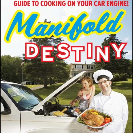 cookbook that provides a guide to cooking food on your car engine
